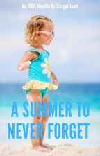 A Summer to Never Forget by SissyatHeart
