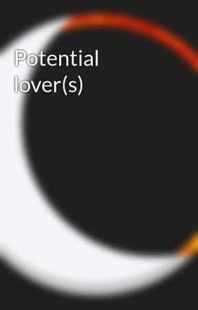 Potential lover(s) by WMAndBS