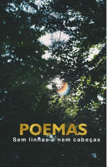Poemas - Sem Linhas e Nem Cabeças