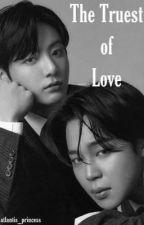 The Truest Of Love (Jikook) by beawinnerbeajikooker