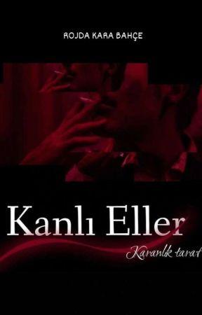 KANLI ELLER (Karanlık Taraf)  by karaayazarr