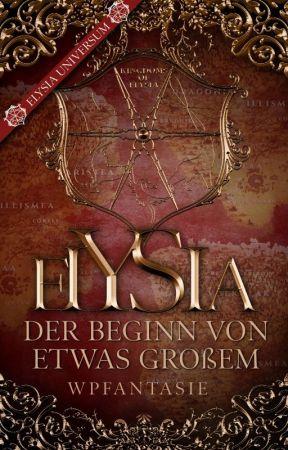 Elysia - Der Beginn von etwas Großem by WattpadFantasyDE