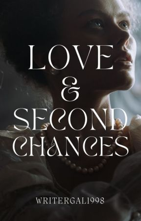 Love & Second Chances by writergal1998