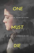 one must die- a clato fanfiction by aHappySerendipity