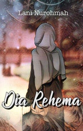 Dia Rehema [N4 SUDAH TERBIT] by Bulan_Lani