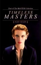 Timeless Masters (Book Two: The Master Collection) boyxboy by JosslynWho