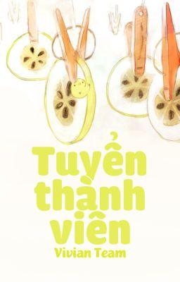 Đọc truyện Vivian Team // Tuyển Members.