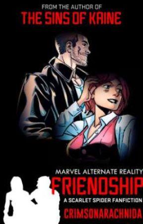 Marvel Alternate Reality: Friendship   A Scarlet Spider Fanfiction by CrimsonArachnida