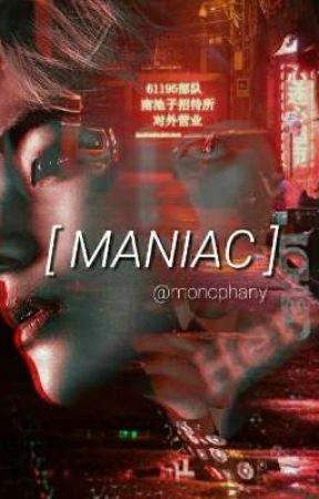 [ MANIAC ] by lil_meow007