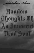 Random Thoughts of An Innocent Dead Soul by Abdelrahman_Samir