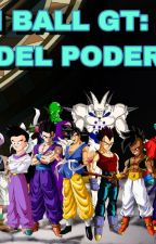 DRAGON BALL GT: TORNEO DEL PODER by JohnFics2004