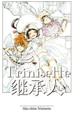 Đọc truyện Trinisette Kế Thừa Nhân