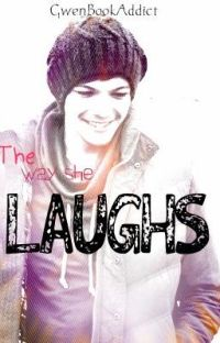The way she Laughs (Louis Tomlinson FanFiction) cover