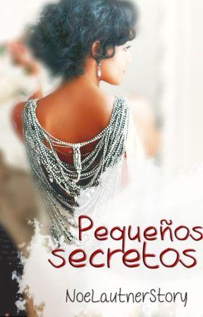 Pequeños secretos © #1 by NoeLautnerStory