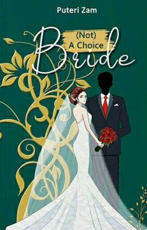 (Not) A Choice Bride (TAMAT) by princessym_