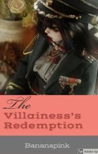The Villainess's Redemption by GioVannaValentine