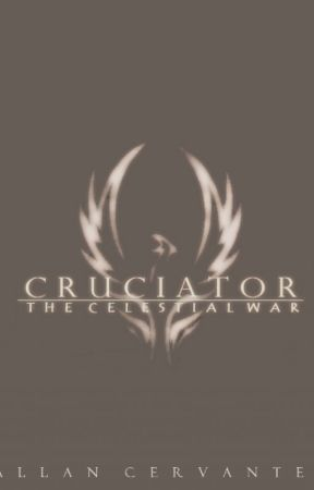 Cruciator - The Celestial War (Book 1 out of 5) by SomnusTheFirst