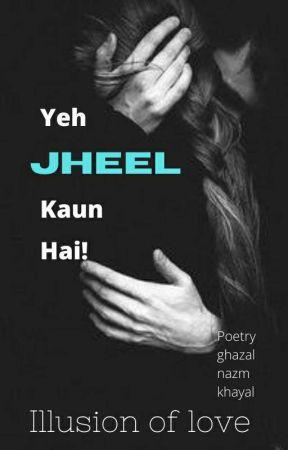 Yeh Jheel Kaun Hai.. by jheel_poet