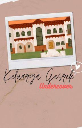 KELUARGA GESREK : UNDERCOVER by Sitha_Isnantri