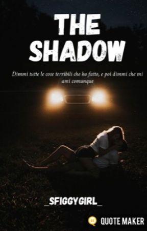 The shadow by _Sfiggygirl_