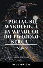 Pociąg się wykoleił, a ja wpadłam do Twojego serca II Bartek Filipiak by Fornalove