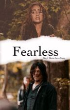 Fearless: Daryl Dixon Love Story by AlyssaGomez1515