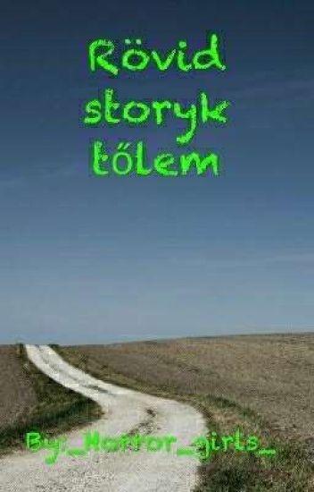 Rövid storyk tőlem