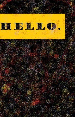 Hello. by shellieblack8