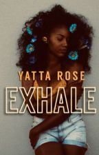 EXHALE  by YattaRose