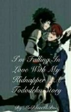 I'm Falling In Love With My Kidnapper || A Tododeku Story [DISCONTINUED] by BabyBunnyIzuku