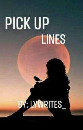 Pick Up Lines by lywrites_