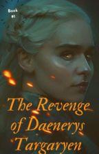The revenge of Daenerys Targaryen by RobinCruz04