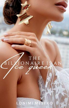 The Billionaire Is An Ice Queen by LonimiMeseko