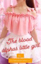 The blood alphas little girl  by kiramcdonaldhello