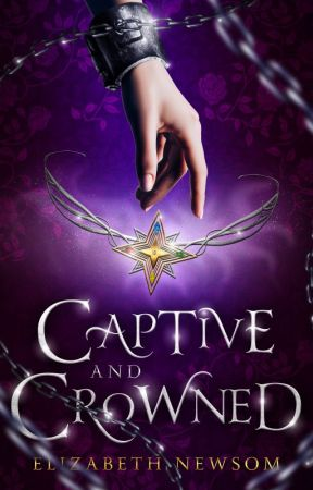Captive and Crowned (Sample Chapters) by ElizabethNewsom