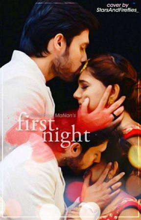 Manan One Shot : First Night! by Manan_Ishq