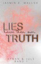 lies have their own truth - Band 1 der Ethan und Juls Reihe von Minie0883