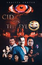 Cid Vs The Eye  by Shaifta8009