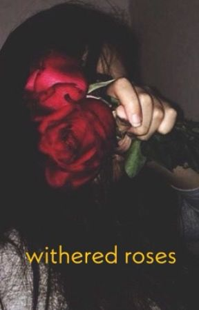 Poetry || withered roses  by xneverly