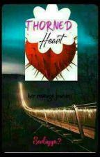 Thorned Heart (Her Revenge Journey)   by sadiyya2