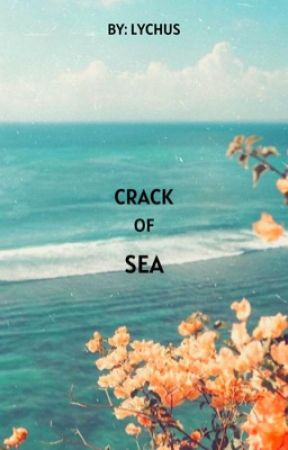 Crack of Sea by lychus3742