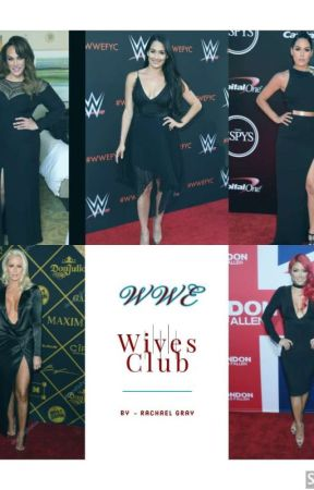 The WWE wives Club by QueenRayRay101