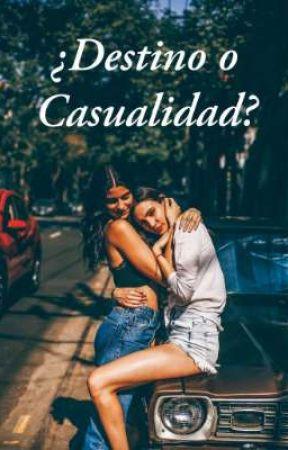 ¿Destino o Casualidad? - Juliantina [EN PAUSA] by skyjuliantina