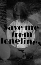 Save me from loneliness by metacosmic