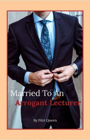 Married to an Arrogant Lecturer (Pindah Ke HiNovel) by fitri_queen