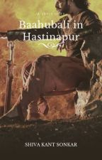 Baahubali in Hastinapur द्वारा ShivakantSonkar
