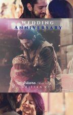Wedding Anniversary ~ Rikara SS ✔[COMPLETED] by WaveTeal