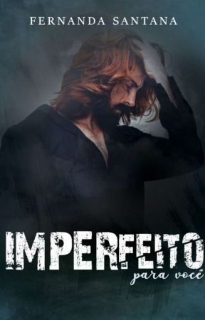 Imperfeito para você [DEGUSTAÇÃO] by FernandaSantana__