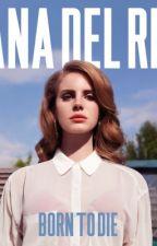 Lana Del Rey | Born To Die (Deluxe) | lyrics by ellla_rose