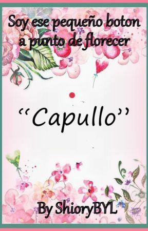 """""""Capullo"""" by ShioryBYL"""